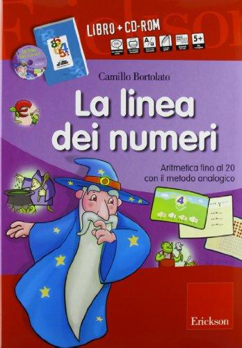 La linea dei numeri. Aritmetica con il metodo analogico. Kit. Con CD-ROM