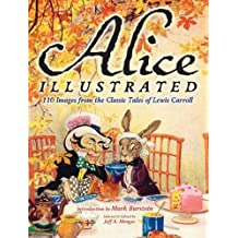 Alice Illustrated: 120 Images from the Classic Tales of Lewis Carroll (Dover Fine Art, History of Art) (2012-03-14)
