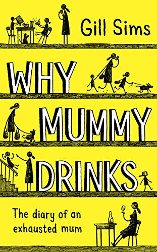 Why Mummy Drinks by [Sims, Gill]