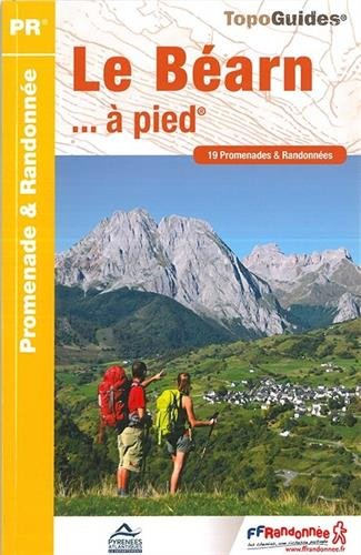 Le Béarn... à pied : 19 promenades & randonnées