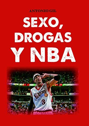 Sexo, drogas y NBA (Baloncesto para leer) por Antonio Gil García