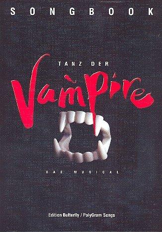 Tanz der Vampire : Das Musical Songbook piano/vocal/guitar plus praktischem Bleistift -- Alle Song des erfolgreichen Musicals von Jim Steinman arrangiert für Gesang, Klavier und Gitarre (Noten/sheet music)