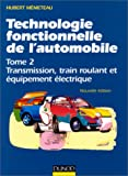technologie fonctionnelle de l automobile tome 2 transmission train roulant et ?quipement ?lectrique