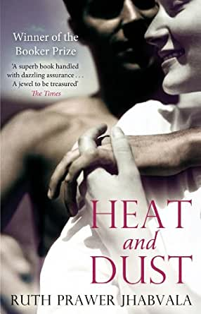 Heat And Dust eBook: Jhabvala, Ruth Prawer: Amazon.in: Kindle Store