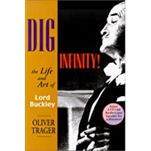 Dig Infinity!: The Life and Art of Lord Buckley with CD (Audio)