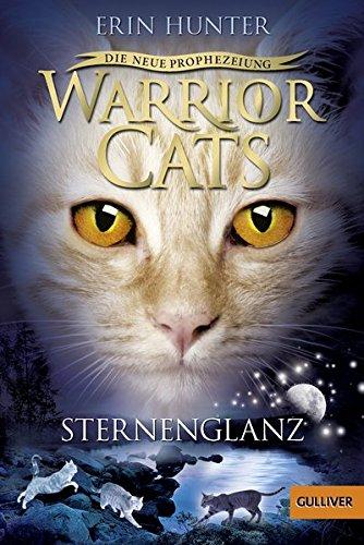 Warrior Cats - Die neue Prophezeiung. Sternenglanz: II, Band 4 (Neue Katze-buch)