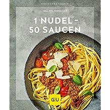 1 Nudel – 50 Saucen (GU KüchenRatgeber)