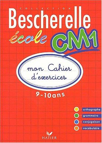 Bescherelle Ecole CM1 : Mon cahier d'exercices 2002