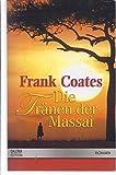 Die Tränen der Massai - Frank Coates