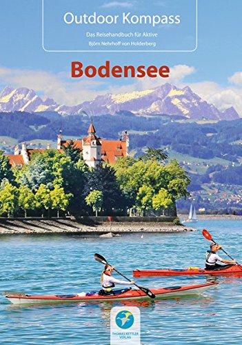 Outdoor Kompass Bodensee: Das Reisehandbuch für Aktive: Kanu, Rad und Wandern