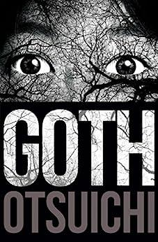 Goth (novel) by [Otsuichi]