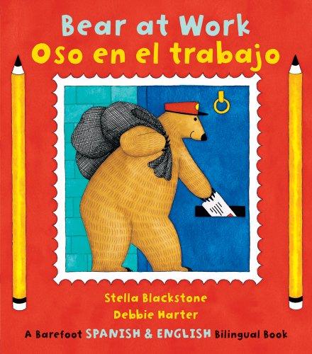 Bear at Work/Oso En El Trabajo (Barefoot Bilingual Spanish/Eng)