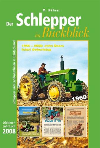 Der Schlepper im Rückblick: Oldtimer-Jahrbuch 2008