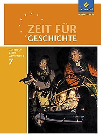 Zeit für Geschichte - Ausgabe 2016 für Gymnasien in Baden-Württemberg: Schülerband 7: Vom Mittelalter bis zur Französischen Revolution