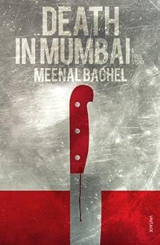 Death in Mumbai: A True Story by [Baghel, Meenal]