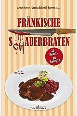Fränkische S(ch)auerbraten: 25 Krimis, 28 Rezepte (Krimis und Rezepte) Taschenbuch