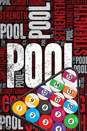 Pool Strength and Conditioning Log: Pool Workout Journal and Training Log and Diary for Player and Coach - Pool Notebook (Pool-workout)