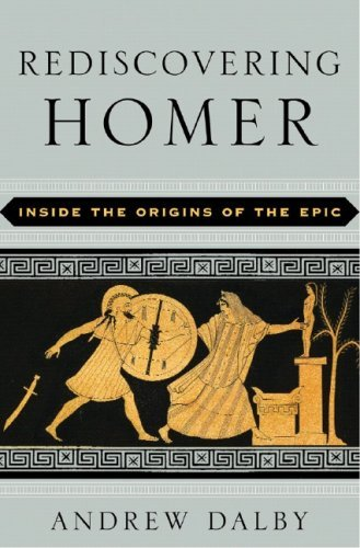 Portada del libro Rediscovering Homer: Inside the Origins of Epic by Andrew Dalby (2006-07-30)