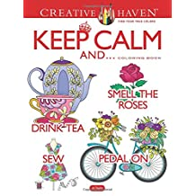 Creative Haven Keep Calm And... Coloring Book (Adult Coloring)