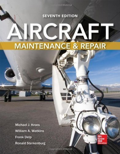 Aircraft Maintenance and Repair, Seventh Edition 7th edition by Kroes, Michael, Watkins, William, Delp, Frank, Sterkenburg, (2013) Taschenbuch