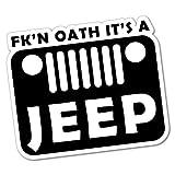 Fkn Oath It's A Jeep Sticker Decal 4x4 4WD Funny Ute