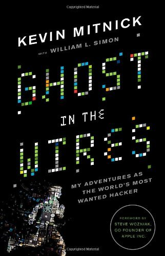 Ghost in the Wires: My Adventures as the World's Most Wanted Hacker by Kevin Mitnick (2011-08-15)