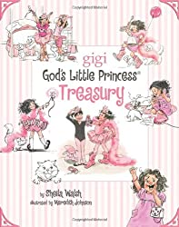 { GOD'S LITTLE PRINCESS TREASURY (GIGI, GOD'S LITTLE PRINCESS (HARDCOVER)) - IPS } By Walsh, Sheila ( Author ) [ Sep - 2009 ] [ Hardcover ]