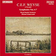 Weyse: Symphonies Nos. 6 and 7