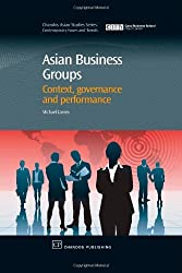 Asian Business Groups: Context, Governance and Performance (Chandos Asian Studies Series) by Michael Carney (2008-07-14)