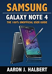 Samsung Galaxy Note 4: The 100% Unofficial User Guide