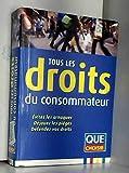 TOUS LES DROITS DU CONSOMMATEUR- QUE CHOISIR