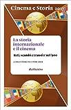 Cinema e Storia 2017: La storia internazionale e il cinema. Reti, scambi e transfer nel '900