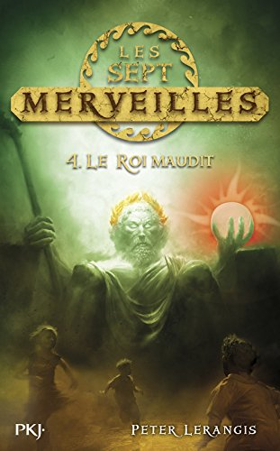 4. Les sept merveilles : le roi maudit (4)