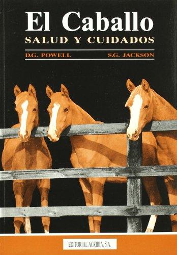 El caballo: salud y cuidados por Stephen G. Jackson