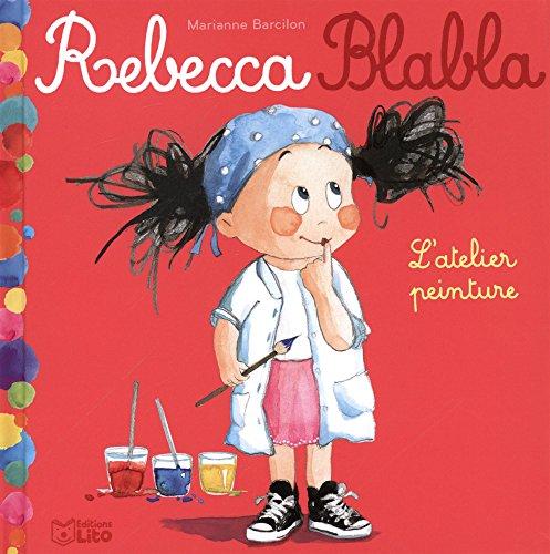 Rebecca Blabla n° 4 atelier peinture (L')