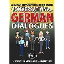 Conversational German Dialogues: 50 German Conversations and Short Stories (Conversational German Dual Language Books) (German Edition)