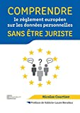 Comprendre le règlement européen sur les données personnelles sans être juriste...