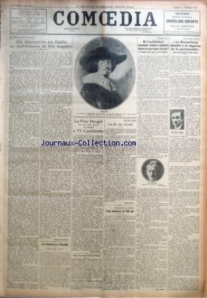 COMOEDIA [No 4765] du 09/01/1926 - LA MADONE DE PENTASSIEVE-ON DECOUVRE EN ITALIE UN CHEF-D'OEUVRE DE FRA ANGELICO PAR EDOUARD SCHNEIDER - LES CONFERENCES COMOEDIA-L'HISTOIRE DU LIED - LE PRIX HEUGEL DE CENT MILLE FRANCS EST ATTRIBUE A M. CANTELOUBE PAR PAUL LE FLEM - POUR LA CHAIRE VICTOR-HUGO - ENTRE NOUS-LA FIN DU MONDE PAR JULES VERAN - L'APPARTEMENT DE PALADILHE-TROIS LOCATAIRES EN 150 ANS PAR S. R. - PROJETS DE LOI-SI L'INSTITUTEUR CESSAIT D'ETRE MAITRE DANS SA PROPRE ECOLE ! PAR PIERRE H