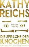 Die Sprache der Knochen (Die Tempe-Brennan-Romane 18) von Kathy Reichs