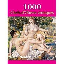 1000 Chefs-dŒuvre  érotiques