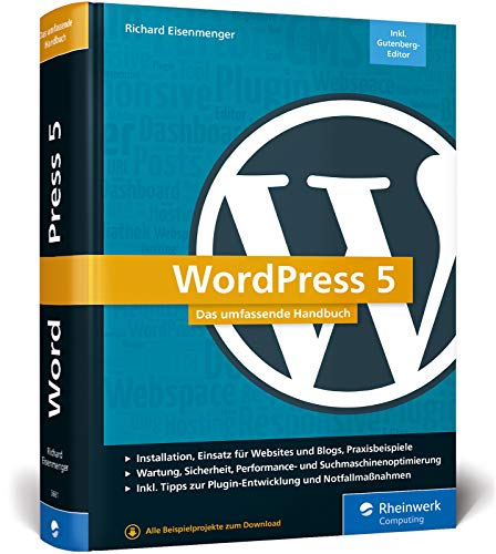 WordPress 5: Das umfassende Handbuch. Vom Einstieg bis zu fortgeschrittenen Themen: WordPress-Themes, Plug-ins, SEO, Sicherheit u.v.m. - Ausgabe 2019 (Computer-grundlagen)