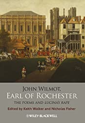 John Wilmot, Earl of Rochester: The Poems and Lucina's Rape