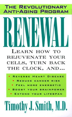 Renewal: The Anti-Aging Revolution by Timothy J. Smith (1999-11-15)