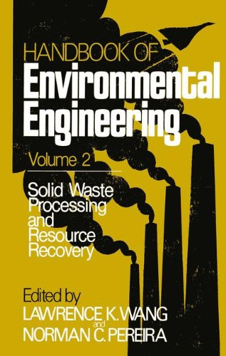 Solid Waste Processing and Resource Recovery: Volume 2 (Handbook of Environmental Engineering)