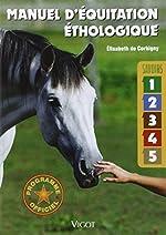 Manuel d'équitation éthologique - Savoirs 1 à 5 de Elisabeth de Corbigny