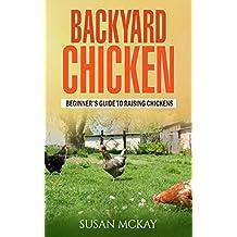 Backyard Chickens: Beginner's Guide to Raising Chickens (English Edition)