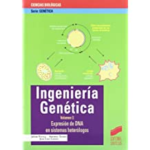 Ingeniería genética: Expresión de DNA en sistemas heterólogos: Vol.2 (Serie Genética)