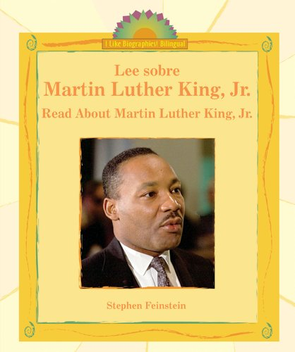 Lee Sobre Martin Luther King, Jr./Read About Martin Luther King, Jr. (I Like Biographies! (Bilingual)) por Stephen Feinstein