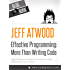 Effective Programming: More Than Writing Code (English Edition)