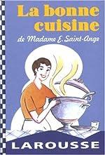 La bonne cuisine de Madame Saint-Ange de E Saint-Ange